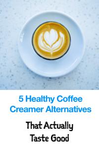 5 Healthy Coffee Creamer Alternatives That acatially Taste Good